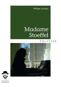 Ebook gratuit téléchargement pdb Madame Stoeffel PDF 9782342167566 (Litterature Francaise)