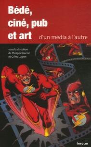 Philippe Kaenel et Gilles Lugrin - Bédé, ciné, pub et art - D'un média à l'autre.
