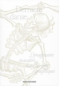 Philippe Kaenel et Franck Knoery - Dernière danse - L'imaginaire macabre dans les arts graphiques.