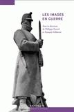 Philippe Kaenel - Les images en guerre, 1914-1945 - De la Suisse à l'Europe.