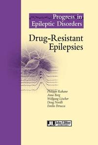 Philippe Kahane et Anne Berg - Drug-Resistant Epilepsies.