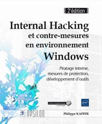 Internal Hacking et contre-mesures en environnement Windows- Piratage interne, mesures de protection, développement d'outils - Philippe Kapfer pdf epub