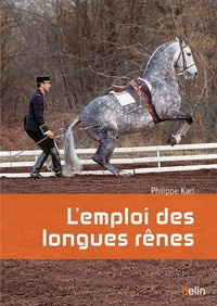 Philippe Karl - L'emploi des longues rênes.