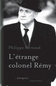 Philippe Kerrand - L'étrange colonel Rémy.