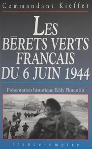 Philippe Kieffer et Eddy Florentin - Les Bérets verts français du 6 juin 1944.