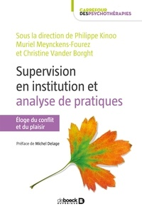 Philippe Kinoo et Muriel Meynckens-Fourez - Supervision en institution et analyse de pratiques - Eloge du conflit et du plaisir.
