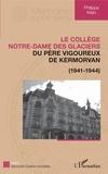 Philippe Klein - Le collège Notre-Dame des Glaciers du père Vigoureux de Kermorvan (1941-1944).