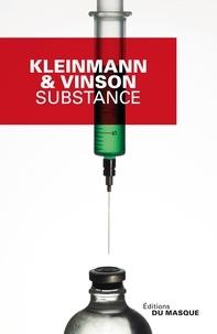 Philippe Kleinmann et Sigolène Vinson - Substance.
