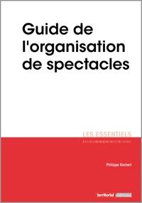 Philippe Kochert - Guide de l'organisation de spectacles.