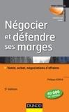 Philippe Korda - Négocier et défendre ses marges - 5e éd. - Vente, achat,négociations d'affaires.