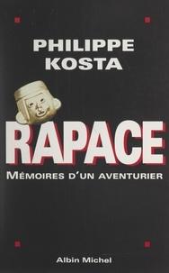 Philippe Kosta - Rapace - Mémoires d'un aventurier.