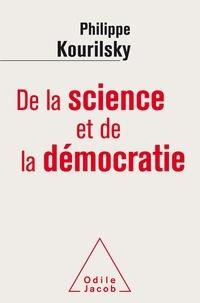 Philippe Kourilsky - De la science et de la démocratie.