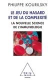 Philippe Kourilsky - Le Jeu du hasard et de la complexité - La nouvelle science de l'immunologie.