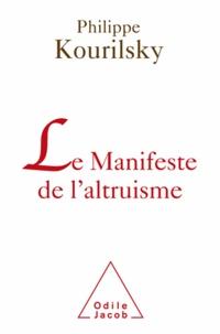Philippe Kourilsky - Le Manifeste de l'altruisme.
