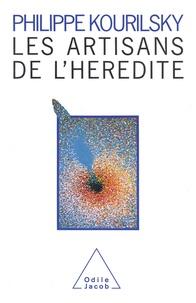 Philippe Kourilsky - Les Artisans de l'hérédité.