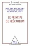 Philippe Kourilsky et Geneviève Viney - Principe de précaution (Le).