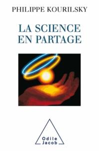 Philippe Kourilsky - Science en partage (La).