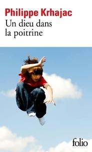 Epub ibooks téléchargez Un dieu dans la poitrine (Litterature Francaise)  par Philippe Krhajac 9782072782954