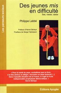 Philippe Labbé - Des jeunes mis en difficulté - Sas, nasse, casse.