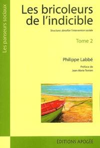 Philippe Labbé - Les bricoleurs de l'indicible : De l'insertion en général, des missions locales en particulier - Tome 2 : Structurer, densifier l'intervention sociale.