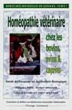 Philippe Labre - Médecines naturelles en élevage - Tome 1, Homéopathie vétérinaire chez les bovins, ovins, caprins.