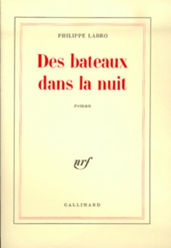 Philippe Labro - Des Bateaux dans la nuit.