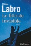 Philippe Labro - Le flûtiste invisible.