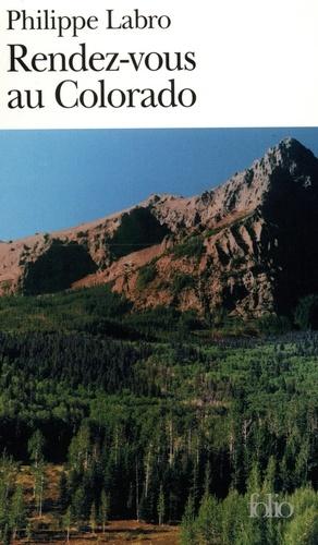 Philippe Labro - Rendez-vous au Colorado.