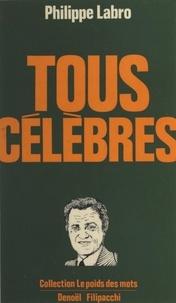 Philippe Labro et Roger Thérond - Tous célèbres.