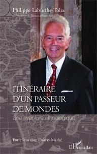 Philippe Laburthe-Tolra - Itinéraire d'un passeur de mondes - Une aventure ethnologique.