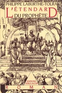 Philippe Laburthe-Tolra - L'étendard du prophète.