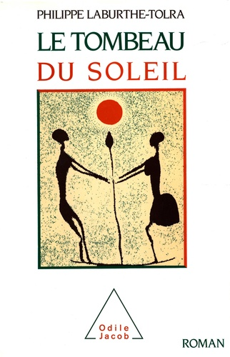 Philippe Laburthe-Tolra - Le Tombeau du soleil - Chronique des Bendzo.