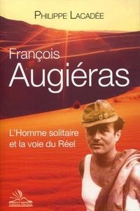 Philippe Lacadée - François Augiéras - L'Homme solitaire et la voie du Réel.