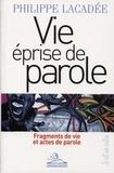 Philippe Lacadée - Vie éprise de parole - Fragments de vie et actes de parole.