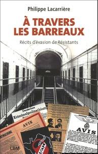 Philippe Lacarrière - A travers les barreaux.