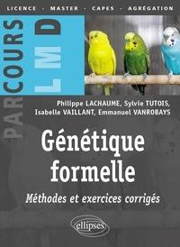 Philippe Lachaume et Sylvie Tutois - Génétique formelle : méthodes et exercices corrigés.