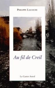 Philippe Lacoche - Au fil de Creil.