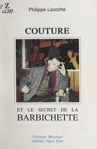 Philippe Lacoche - Couture et le secret de la barbichette.