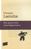 Philippe Lacoche - Des petits bals sans importance.