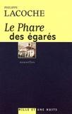 Philippe Lacoche - Le phare des égarés.