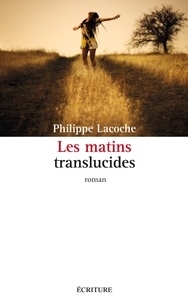 Philippe Lacoche - Les matins translucides.