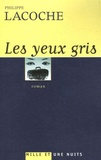 Philippe Lacoche - Les yeux gris.