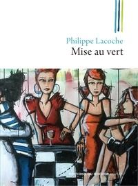 Philippe Lacoche - Mise au vert.