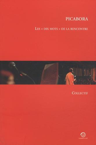 """Philippe Lacoche et Eléonore Lelong - Picabora - Les """"dix mots"""" de la rencontre."""