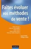 Philippe Lafaix et Daniel Huyot - Faites évoluer vos méthodes de vente ! - Vente classique - Vente de l'offre globale - Vente conseil - Vente en libre-service - Vente par médi.
