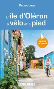 Philippe Lafon - L'ile d'Oléron à vélo et à pied.