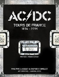 Philippe Lageat et Baptiste Brelet - AC/DC - Tours de France 1976-2014.