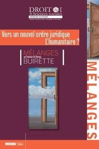 Mélanges Patricia Buirette - Vers un nouvel ordre juridique - L'humanitaire ?.pdf