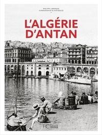 Philippe Lamarque - L'Algérie d'Antan - Nouvelle édition.