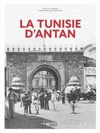 Philippe Lamarque - La Tunisie d'Antan - Nouvelle édition.